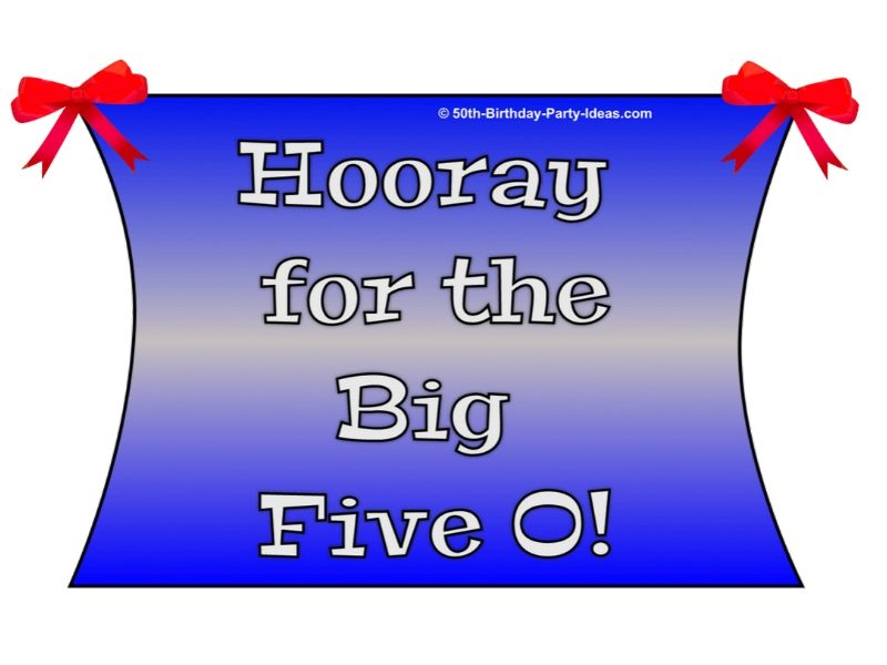 Hooray for the big 50 - banner idea