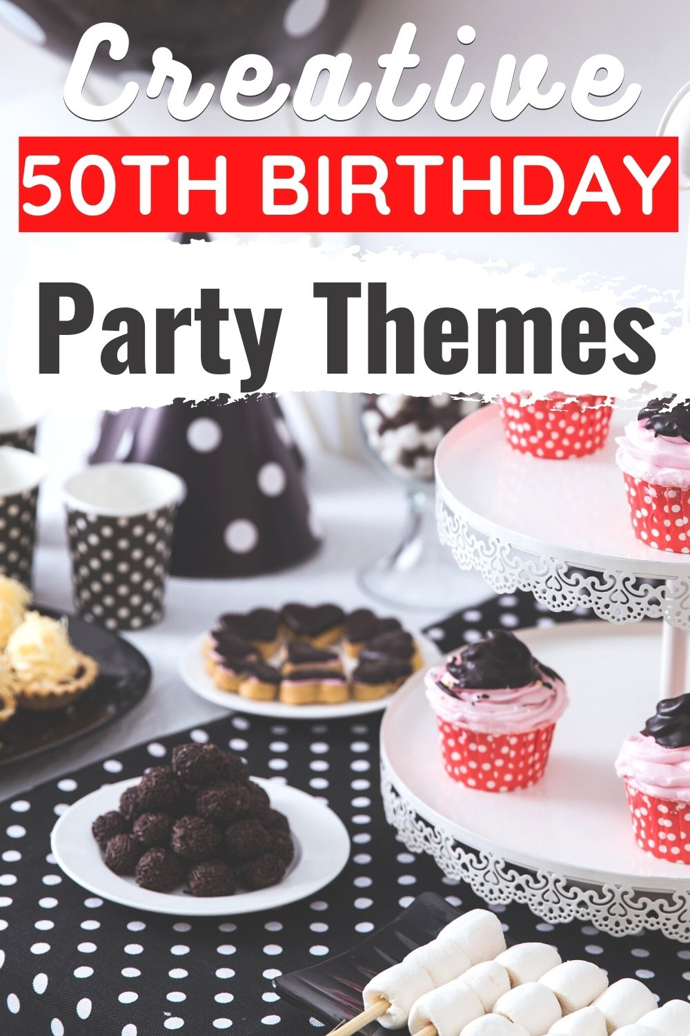 Creative 50th birthday party themes