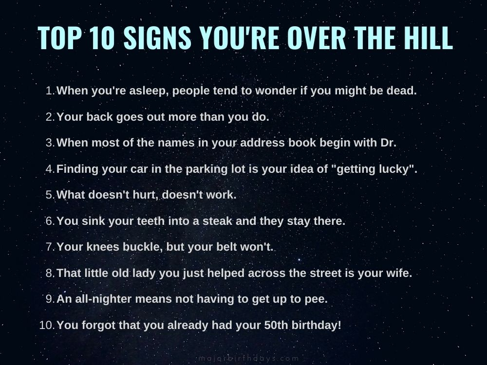 Top 10 signs you are over the hill