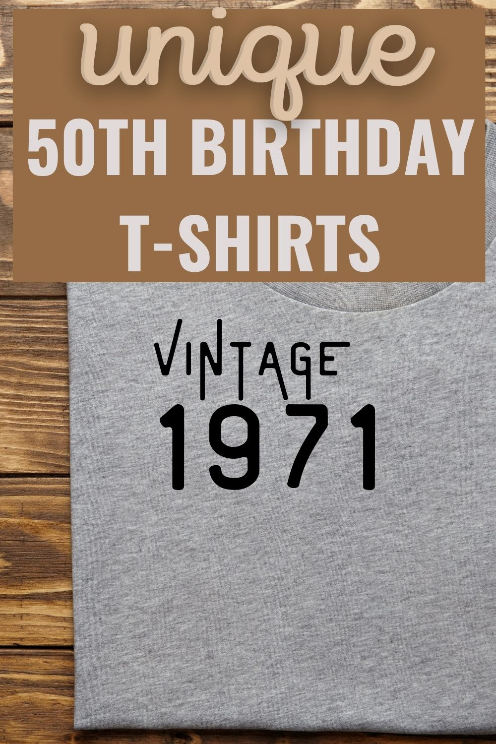 Unique 50th birtday t-shirts